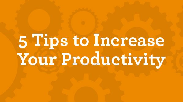 title image '5 Tips to Increase Your Productivity'