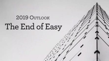 2019 outlook the end of easy